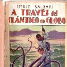 Libros antiguos: EMILIO SALGARI : A TRAVÉS DEL ATLÁNTICO EN GLOBO (MAUCCI, S.F.). Lote 137535286