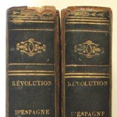 Libros antiguos: HISTOIRE DE LA RÉVOLUTION D'ESPAGNE DE 1820 A 1823. PAR UN ESPAGNOL TÉMOIN OCULAIRE.. Lote 137538374