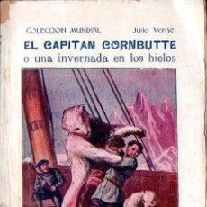 Libros antiguos: JULIO VERNE : EL CAPITAN CORNBUTTE O UNA INVERNADA ENTRE LOS HIELOS (BAUZÁ, C. 1920) . Lote 137539974
