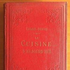 Libros antiguos: COCINA- LA COUSINE D´ AUJOURD HUI- URBAIN DUBOIS- PARIS 1.930. Lote 137533130