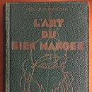 Libros antiguos: COCINA CUISINE- L´ART DU BIEN MANGER- VINS- EDMON RICHARDIN- PARIS 1.913- MAS DE 2.000 RECETAS. Lote 137533754