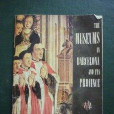 Libri antichi: THE MUSEUMS IN BARCELONA AND ITS PROVINCE - ED. SYL - JTA PROV. DE INFORMACION TURISMO Y ED, POPULAR. Lote 137552966
