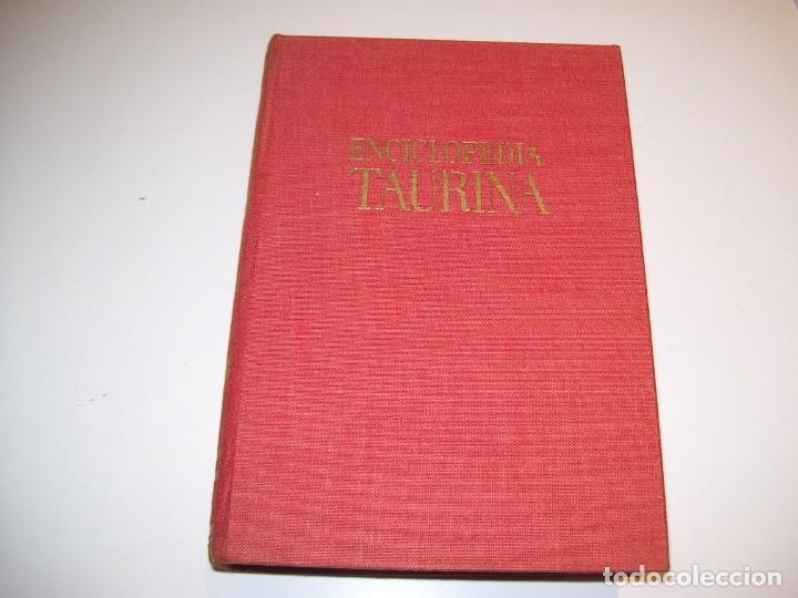 ENCICLOPEDIA TAURINA!!! POR J. SILVA ARAMBURU * PEPE ALEGRÍAS*LEER DESCRIPCIÓN!!! (Libros Antiguos, Raros y Curiosos - Literatura Infantil y Juvenil - Otros)