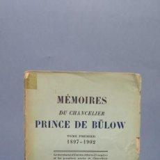 Libros antiguos: 1930.- MÉMOIRES DU CHANCELIER PRINCE DE BÜLOW. TOMO I. 1897-1902. Lote 137592866