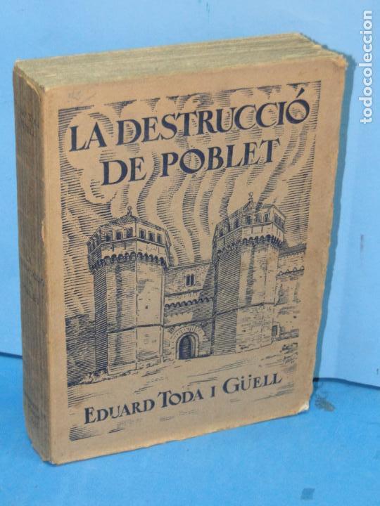 LA DESTRUCCIO DE POBLET . - EDUARD TODA I GÜELL (Libros Antiguos, Raros y Curiosos - Historia - Otros)