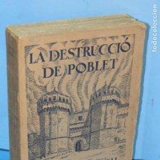 Libros antiguos: LA DESTRUCCIO DE POBLET . - EDUARD TODA I GÜELL. Lote 137609706