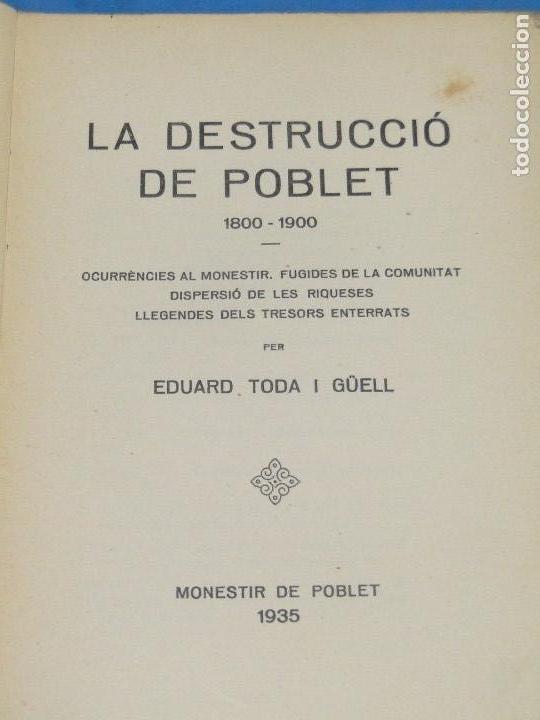 Libros antiguos: LA DESTRUCCIO DE POBLET . - EDUARD TODA I GÜELL - Foto 2 - 137609706