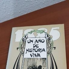 Libros antiguos: 1885 UN AÑO DE HISTORIA VIVA. EDITORIAL ERISA. 230 ILUSTRACIONES. Lote 137630170