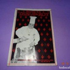 Libros antiguos: ANTIGUO CATÁLOGO ROTISSERIE DE LA TABLE DU ROY CON EL CHEF GEORGES DEL RESTAURANTE LEDOYEN. Lote 137672170