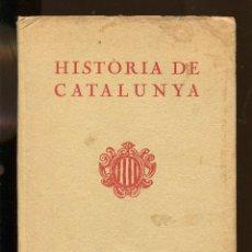 Libros antiguos: NORBERT FONT I SAGUÉ. HISTÒRIA DE CATALUNYA. ED. ALTES 1933. . Lote 137714386