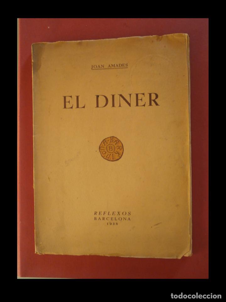 EL DINER. JOAN AMADES (Libros Antiguos, Raros y Curiosos - Historia - Otros)