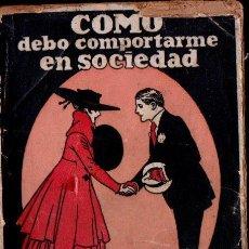 Libros antiguos: DOCTORA FANNY : COMO DEBO COMPORTARME EN SOCIEDAD. Lote 137832922