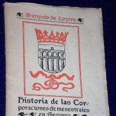 Libros antiguos: HISTORIA DE LAS CORPORACIONES DE MENESTRALES EN SEGOVIA.(1921). Lote 137868794