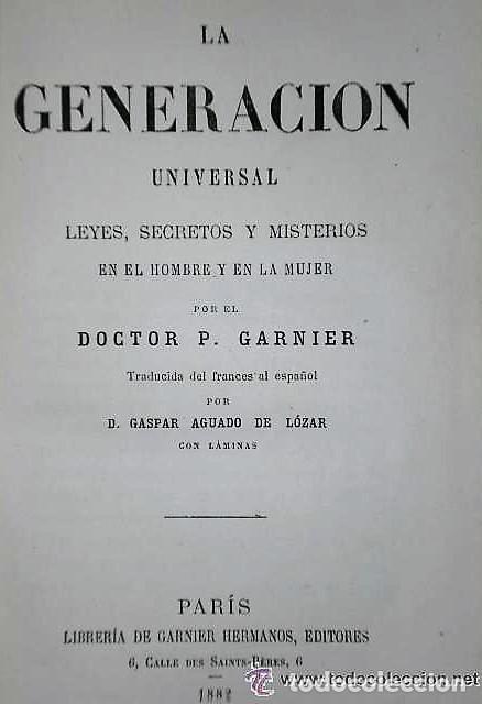 Libros antiguos: LA GENERACIÓN UNIVERSAL.LEYES, SECRETOS Y MISTERIOS EN EL HOMBRE Y EN LA MUJER. (1882) - Foto 2 - 137868838