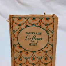 Libros antiguos: LES FLEURS DU MAL BAUDELAIRE. ANTIGUA EDICIÓN DE BOLSILLO. Lote 137877356