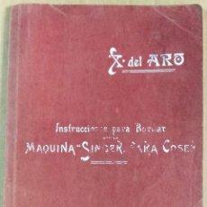 Libros antiguos: X. DEL AMO, INSTRUCCIONES PARA BORDAR CON LA MÁQUINA SINGER PARA COSER, MADRID, 1914. Lote 137898090