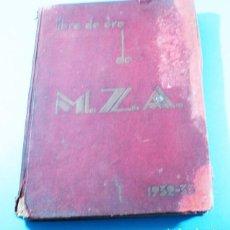 Libros antiguos: LIBRO DE ORO MZA M.Z.A. FERROCARRILES MADRID A ZARAGOZA Y ALICANTE 1932-33 399 PAGINAS. Lote 137925394