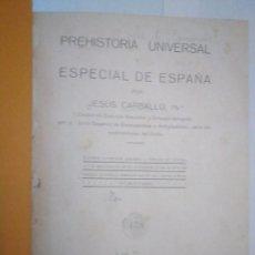 Libros antiguos: PREHISTORIA UNIVERSAL Y ESPECIAL DE ESPAÑA. JESÚS CARBALLO, 1924. RARO EJEMPLAR. Lote 137958110