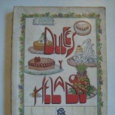 Libros antiguos: DULCES Y HELADOS - IGNACIO DOMÈNECH (TIPOGRAFÍA BONET, 1925). REPOSTERÍA.. Lote 137965506