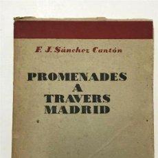 Libros antiguos: E.J. SÁNCHEZ CANTÓN. PROMENADES A TRAVERS MADRID. PATRONATO NACIONAL DEL TURISMO. MADRID 1932. . Lote 138068070