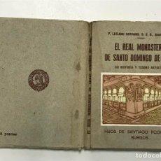 Libros antiguos: P. LUCIANO SERRANO, O.S.B. ABAD DE SILOS. EL REAL MONASTERIO DE SANTO DOMINGO DE SILOS. CIRCA. 1926. Lote 138069110