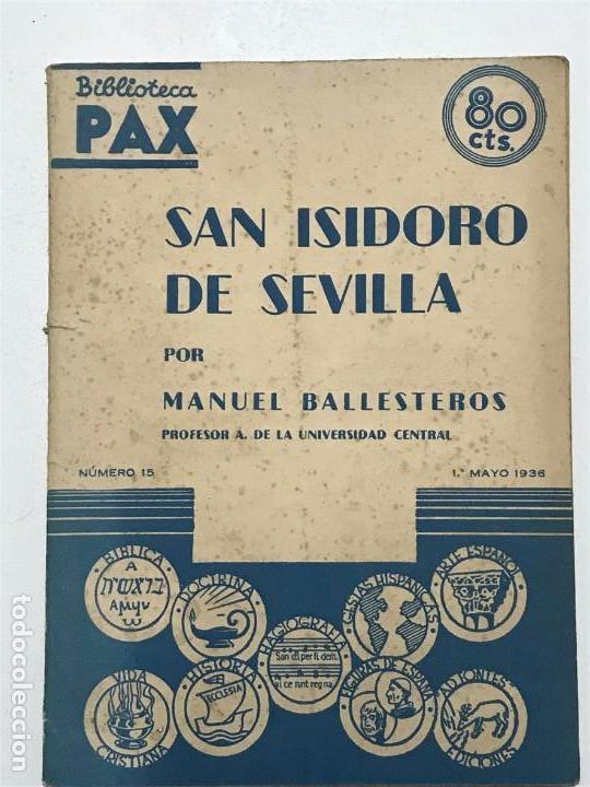 MANUEL BALLESTEROS. SAN ISIDORO DE SEVILLA. MAYO 1936. BIBLIOTECA PAX (Libros Antiguos, Raros y Curiosos - Historia - Otros)