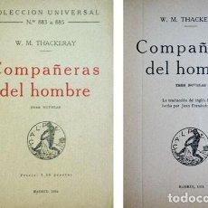 Libros antiguos: THACKERAY, WILLIAM M. COMPAÑERAS DEL HOMBRE. 1924 [COL. UNIVERSAL].. Lote 138110610