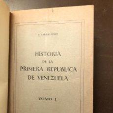 Libros antiguos: HISTORIA DE LA PRIMERA REPÚBLICA DE VENEZUELA-2TOMOS(28€). Lote 138146642