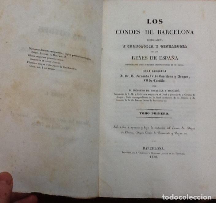 Libros antiguos: Los condes de Barcelona vindicados. Tomos I y II. Próspero de Bofarull y Mascaró. - Foto 3 - 138545138