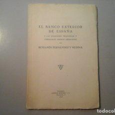 Libros antiguos: BENJAMÍN FERNÁNDEZ Y MEDINA. EL BANCO EXTERIOR DE ESPAÑA. 1ª EDICIÓN 1929. ECONOMÍA. RARO.. Lote 138581570