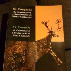 Libros antiguos: XI CONGRESO DE CONSERVACIÓN Y RESTAURACIÓN DE BIENES CULTURALES. Lote 138627718
