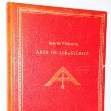 Libros antiguos: ARTE DE ALBAÑILERÍA (EDICIÓN FACSÍMIL).. Lote 138635710