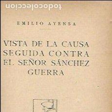 Libros antiguos: VISTA DE LA CAUSA SEGUIDA CONTRA EL SEÑOR SÁNCHEZ GUERRA / E. AYENSA. MADRID, 1929. 19X13CM. 206 P.. Lote 138677870