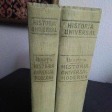 Libros antiguos: EDUARDO IBARRA RODRÍGUEZ, HISTORIA UNIVERSAL MODERNA. VOL. I Y II. Lote 138679102