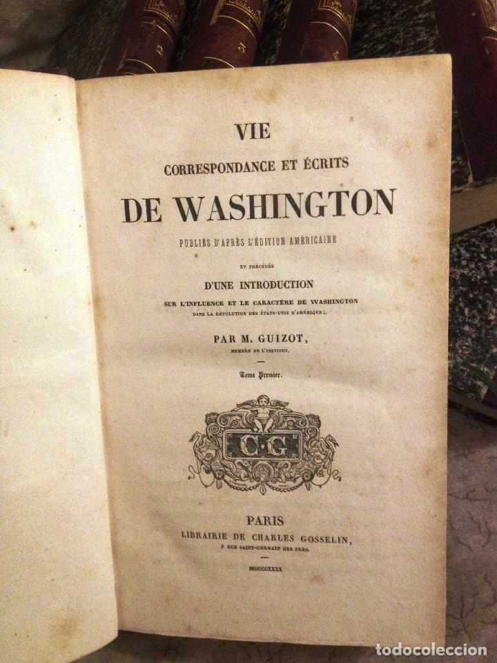 Libros antiguos: VIE, CORRESPONDENCE ET ESCRITS DE WASHINGTON- 1840- 6 TOMOS- M. GUIZOT- - Foto 3 - 138724570