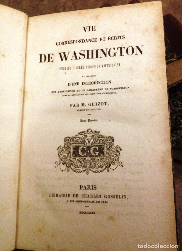 Libros antiguos: VIE, CORRESPONDENCE ET ESCRITS DE WASHINGTON- 1840- 6 TOMOS- M. GUIZOT- - Foto 4 - 138724570