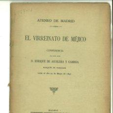 Libros antiguos: EL VIRREINATO DE MÉJICO. CONFERENCIA ENRIQUE DE AGUILERA Y GAMBOAS (MARQUÉS DE CERRALBO). Lote 138757442