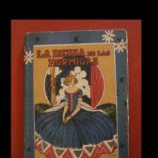 Libros antiguos: LA REINA DE LAS HORMIGAS. CUENTOS DE CALLEJA. Lote 138773642