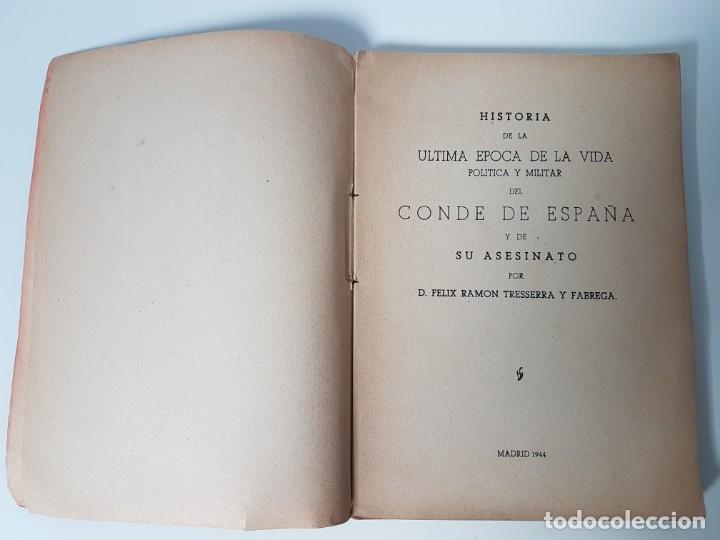 Libros antiguos: HISTORIA ULTIMA ÉPOCA CONDE DE ESPAÑA Y SU ASESINATO ( TRESSERA 1944 ) - Foto 4 - 138777662