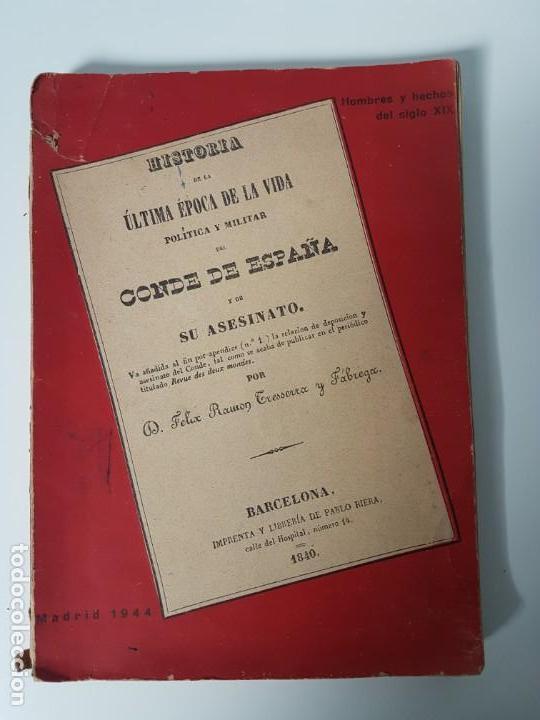 HISTORIA ULTIMA ÉPOCA CONDE DE ESPAÑA Y SU ASESINATO ( TRESSERA 1944 ) (Libros Antiguos, Raros y Curiosos - Historia - Otros)