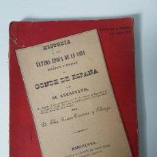 Libros antiguos: HISTORIA ULTIMA ÉPOCA CONDE DE ESPAÑA Y SU ASESINATO ( TRESSERA 1944 ). Lote 138777662
