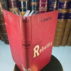Old books - REBELDÍA - J. DICENTA - E. DOMENECH, EDITOR - BARCELONA - 1910 - - 138797846