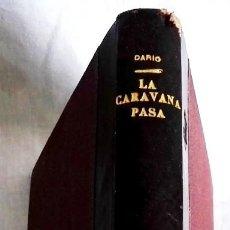 Libros antiguos: LA CARAVANA PASA, VOLUMEN I; RUBÉN DARÍO - G. HERNÁNDEZ Y GALO SÁEZ 1922. Lote 138803750