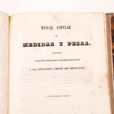 Libros antiguos: MANUAL POPULAR DE MEDIDAS Y PESAS - 1852. Lote 138807186