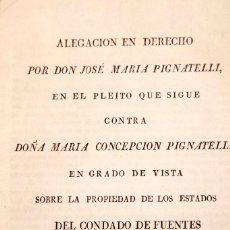 Libros antiguos: ALEGACION EN DERECHO POR DON JOSÉ MARIA PIGNATELLI EN EL PLEITO QUE SIGUE CONTRA DOÑA MARIA. Lote 138807746