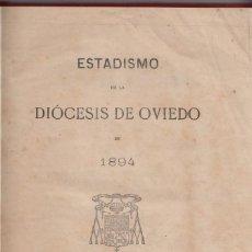Libros antiguos: ESTADISMO DE LA DIÓCESIS DE OVIEDO EN 1894. OVIEDO, 1895. ASTURIAS. ESTADISTÍCA. Lote 138809910