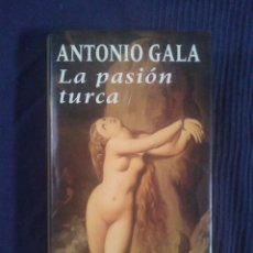 Libros antiguos: LA PASION TURCA.A.GALA. Lote 138830250
