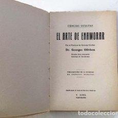 Libros antiguos: EL ARTE DE ENAMORAR (SOCIEDAD DE CIENCIAS OCULTAS. 1931. DR. GEORGES OLLVHEN. ESOTERISMO. Lote 138856198