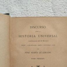 Libros antiguos: DISCURSO SOBRE HISTORIA UNIVERSAL - JOSÉ MARÍA QUADRADO. Lote 138870802