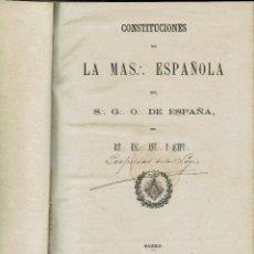 Libros antiguos: CONSTITUCIONES DE LA MAS ESPAÑOLA DEL S. G. O. DE ESPAÑA (MASONERÍA). AÑO 1871. (13.6). Lote 138942574